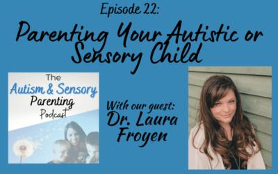 Parenting Our Autistic or Sensory Child