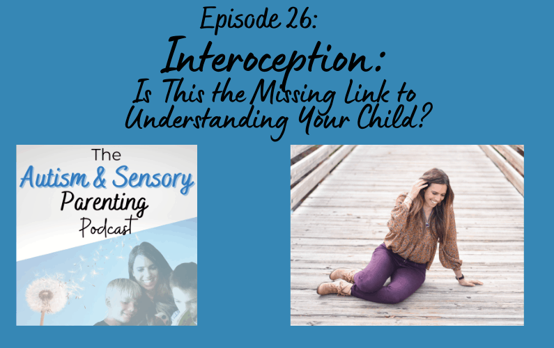 The Autism & Sensory Parenting Podcast, #interoception, #sensoryprocessing, #spd, #autisticchild, #autism, #autismtreatment, #autismresources, #autismmomma, #autismmom, #autismeducation, #sensorykid, #sensorychallenges, #notjustautism, #autisminfo, #sensoryregulation, #sensorymeltdowns, #autismanxiety