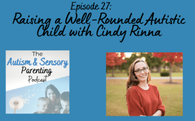 Raising a Well Rounded Autistic Child with Cindy Rinna