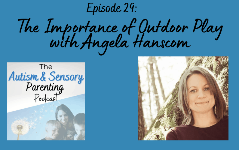 The Importance of Outdoor Play with Angela Hanscom