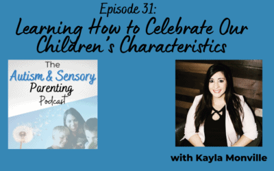 Learning How to Celebrate Our Children's Autism Characteristics