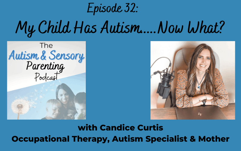 Your Child Has Autism….Now What?
