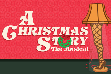 A Christmas Story, The Musical – 2021 Holiday Show Auditions
