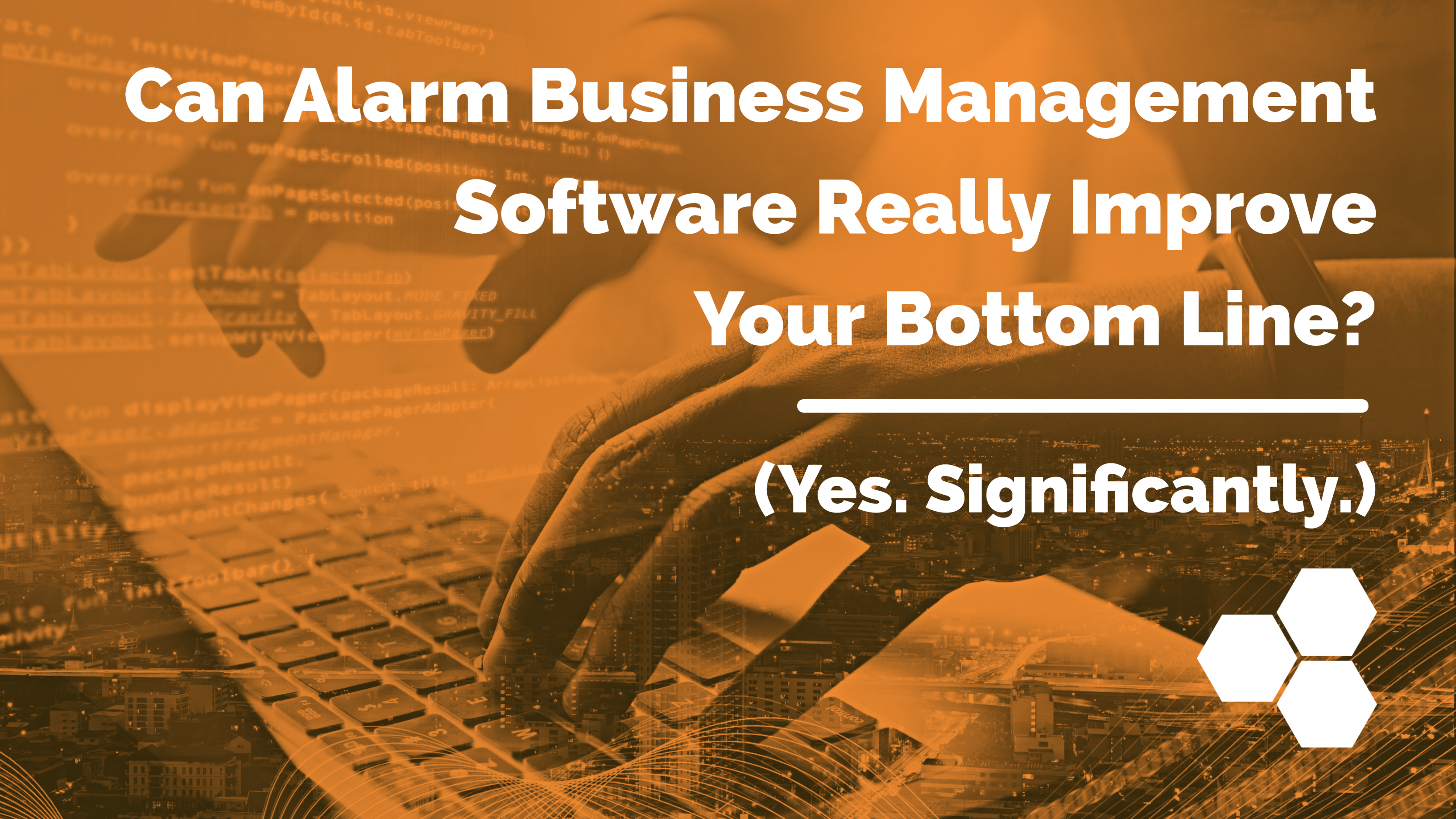 Highlights From SSI's Deep Dive Into Alarm Business Management Software