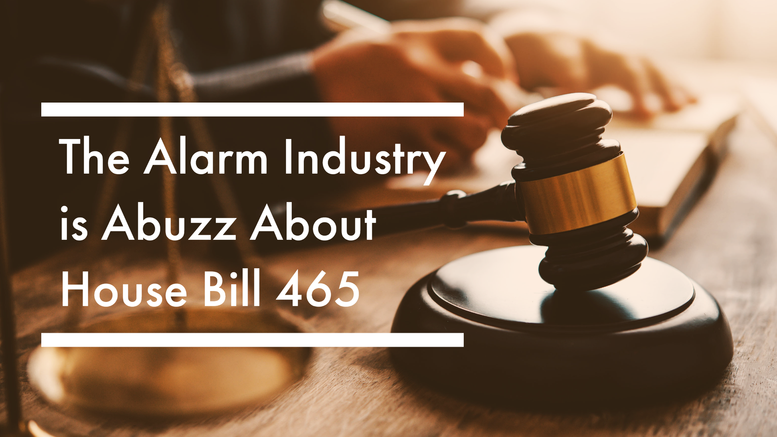 The Alarm Industry is Abuzz About House Bill 465