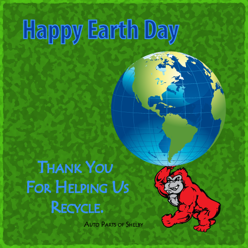 Happy Earth Day and Thank You For Helping Us Recycle.