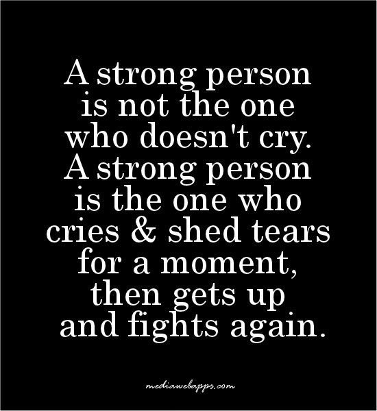 You Can't Always Be Strong.