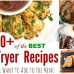 60+ of the BEST Air Fryer Recipes You Will Want to Add to the Menu