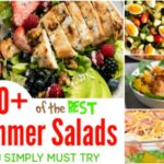 60+ of the BEST Summer Salads You Simply Must Try