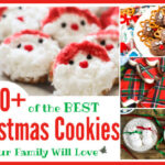 60+ of the BEST Christmas Cookies Your Family Will Love