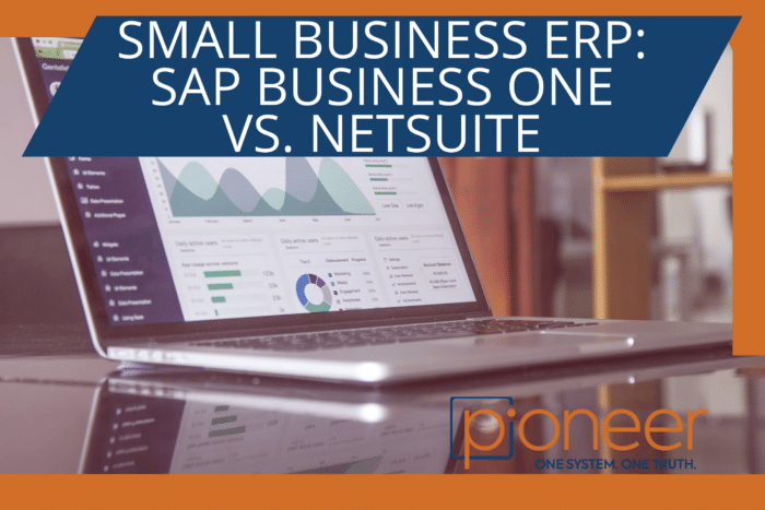 Implementing a small business erp sap business one vs oracle netsuite
