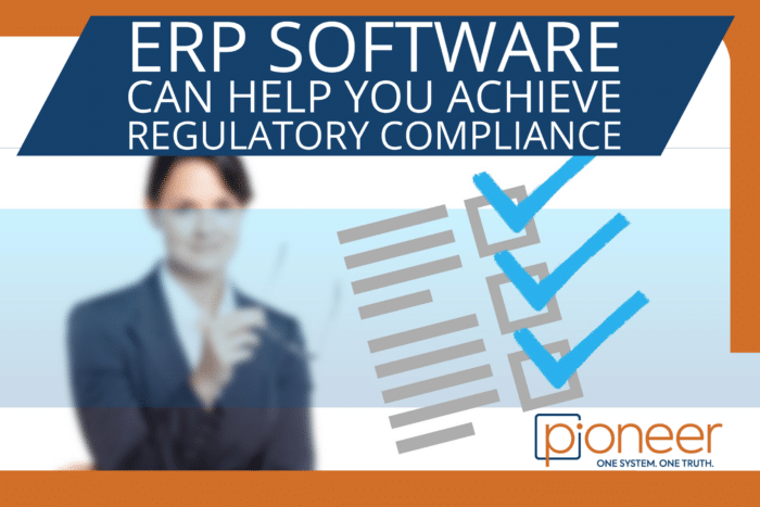erp software can help you achieve regulatory compliace