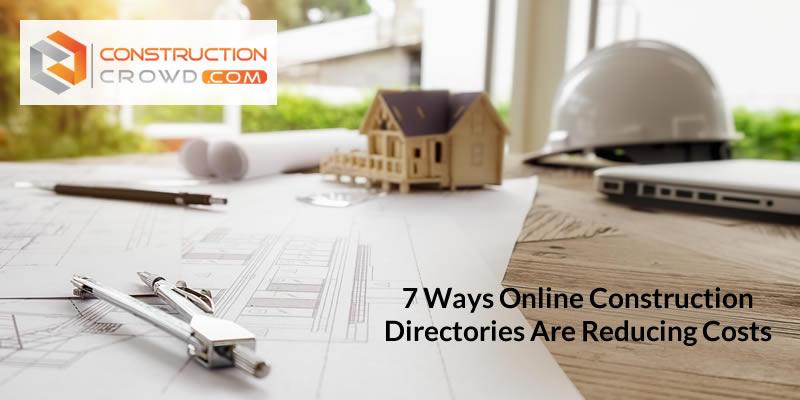 7 Ways Online Construction Directories Are Reducing Market Costs