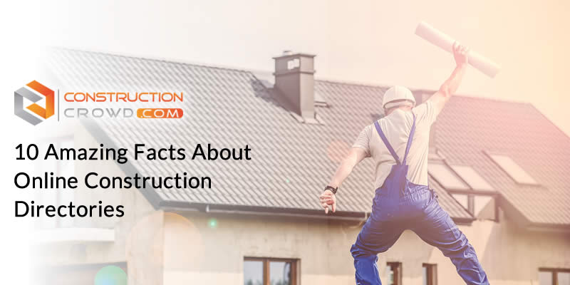 10 Amazing Facts About Online Construction Directories!