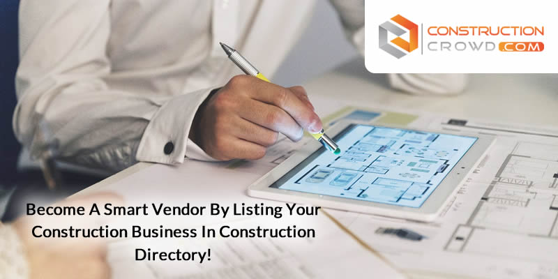 Become A Smart Vendor By Listing Your Construction Business In Construction Directory!