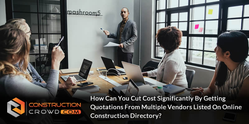 How Can You Cut Cost Significantly by Getting Quotations From Multiple Vendors Listed on Online Construction Directory?