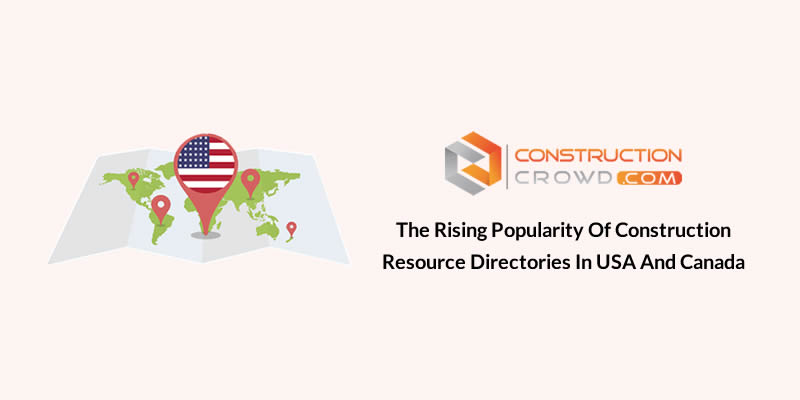 The Rising Popularity of Construction Resource Directories in USA and Canada