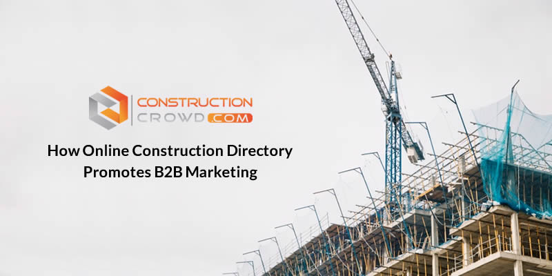 How Online Construction Directory Promotes B2B Marketing