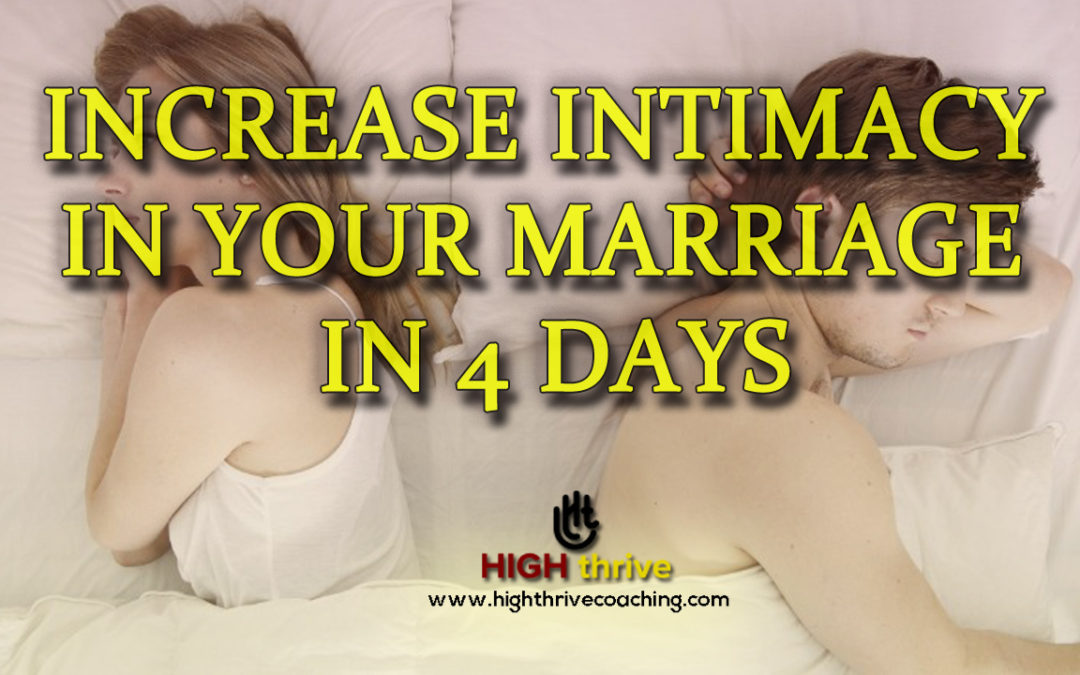 Increase Intimacy in Your Marriage in 4 Days