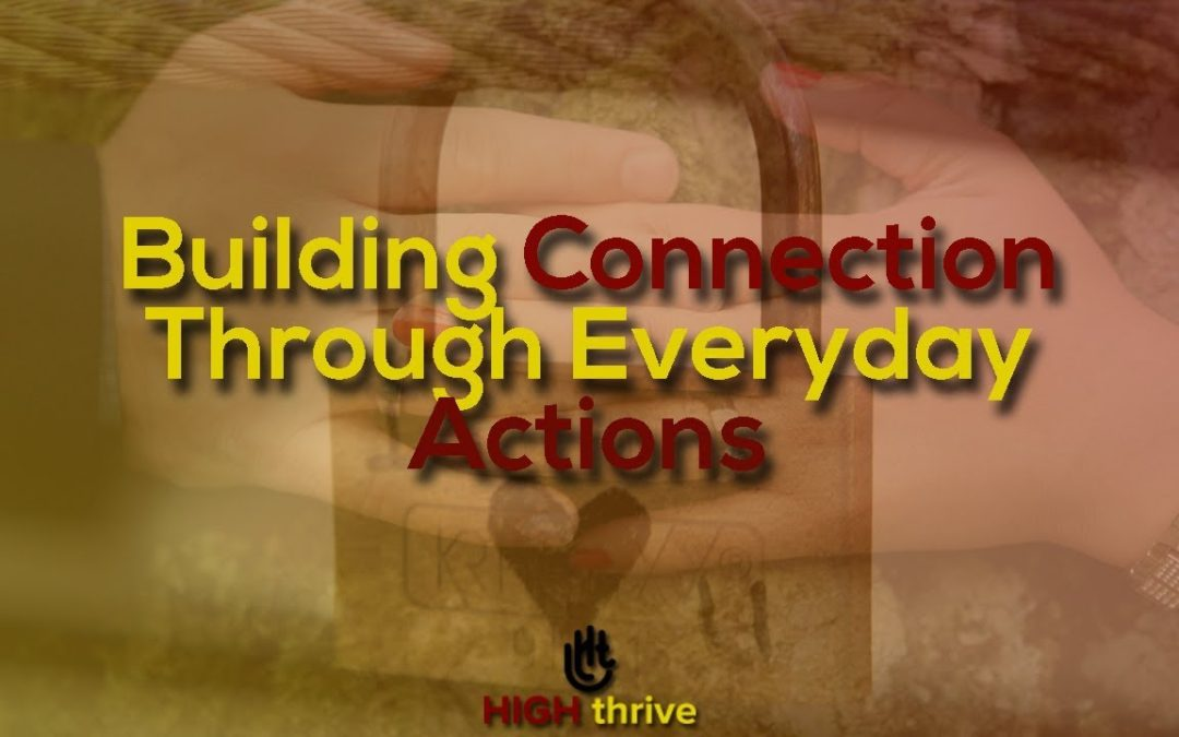 Building connection through everyday actions