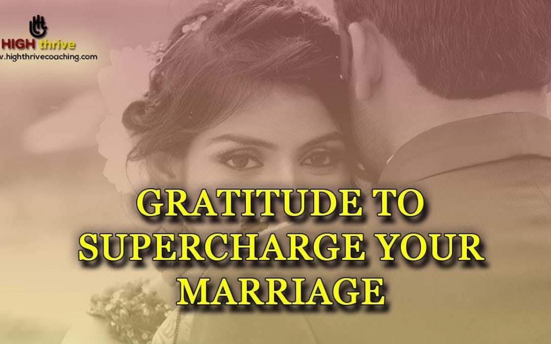 Gratitude to Supercharge Your Marriage