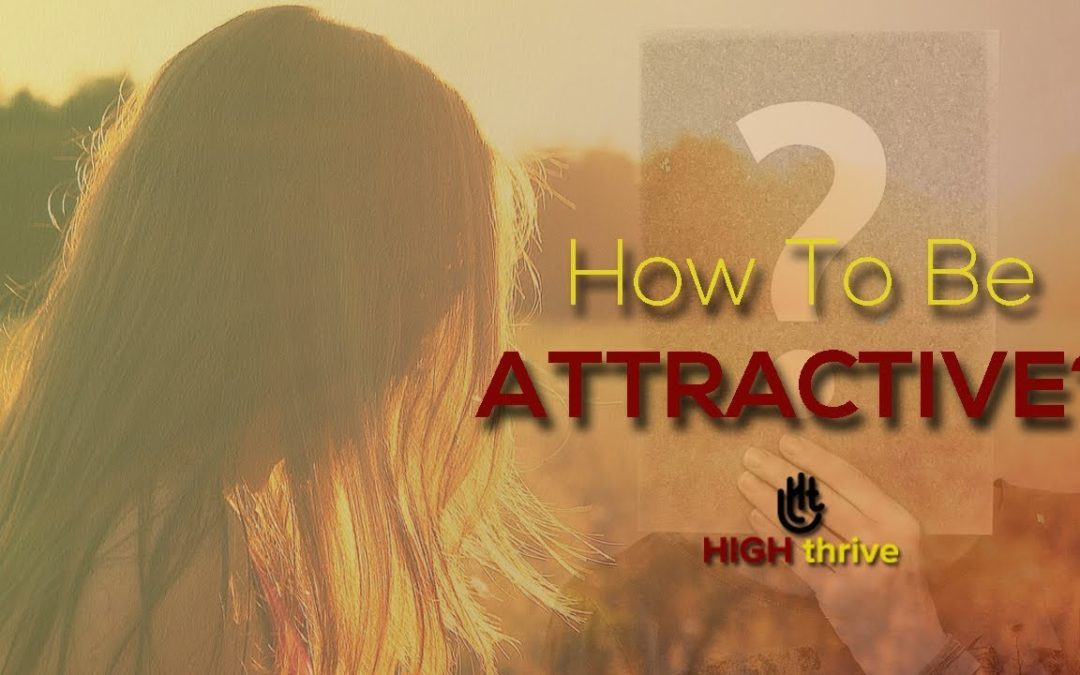 How to be attractive?