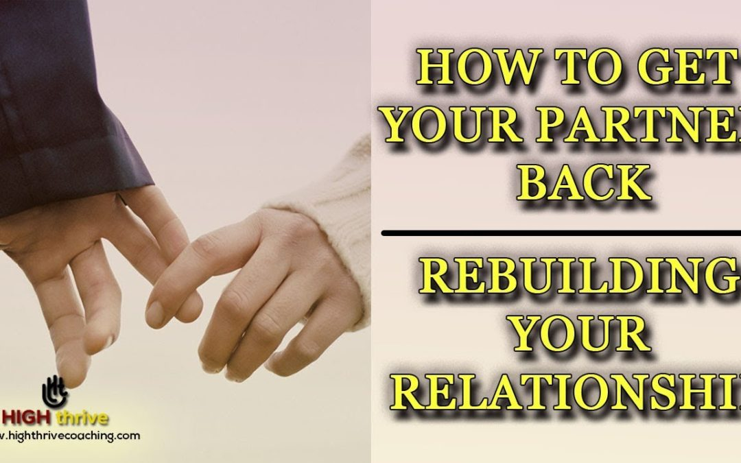 How to Get Your Partner Back