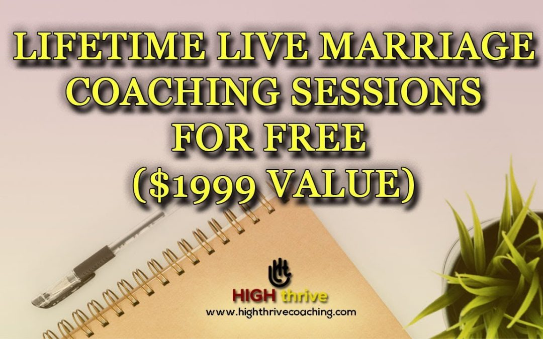 Lifetime Live Marriage Coaching Sessions for free ($1999 value)
