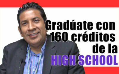 Gradúate con 160 créditos de la High School