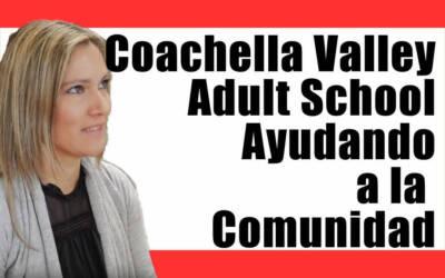 Coachella Valley Adult School para servirle a la comunidad