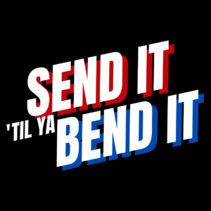 Send It 'Til Ya Bend It Sticker