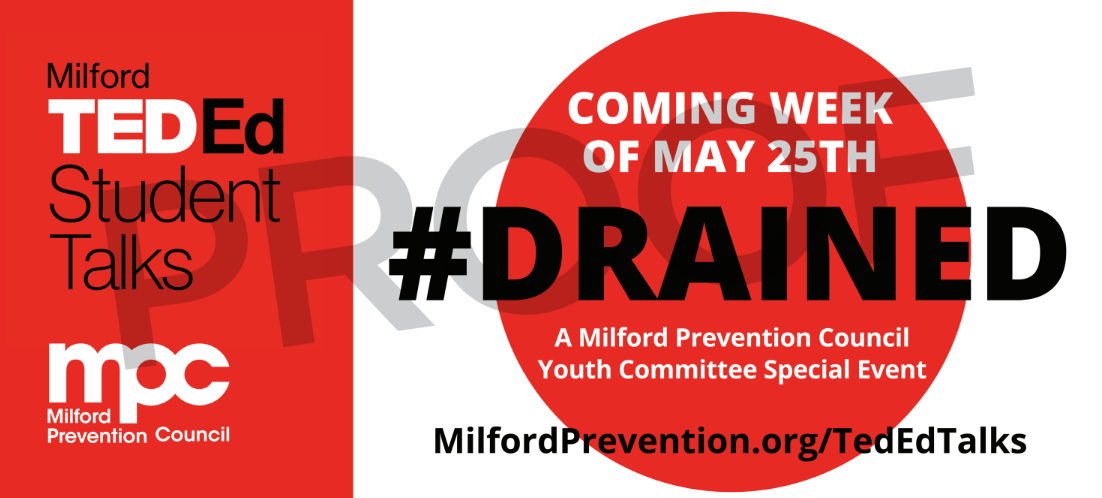 MPC Youth Committee Presents #DRAINED Milford TedEd Student Talks
