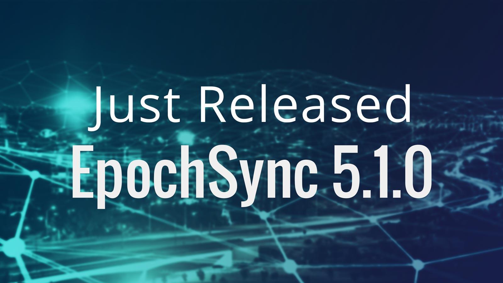 EpochSync (Classic) 5.1.0 Release