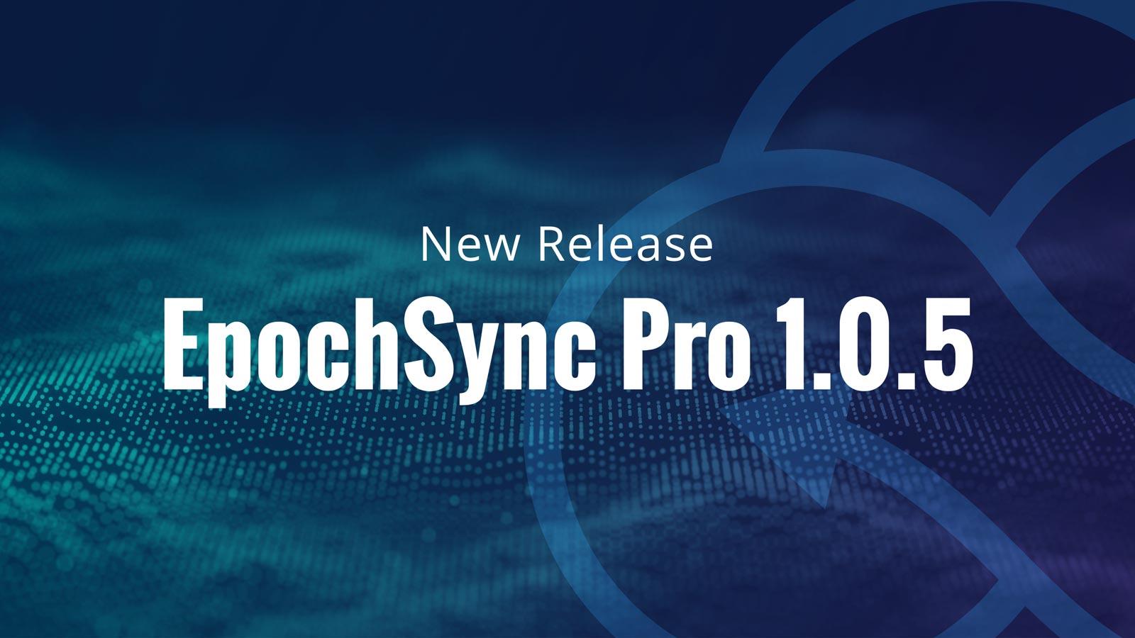 Just Announced: EpochSync Pro 1.0.5