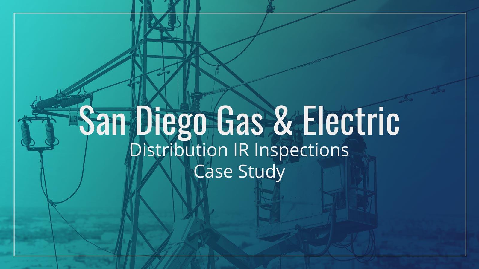 San Diego Gas & Electric – Distribution IR Inspections