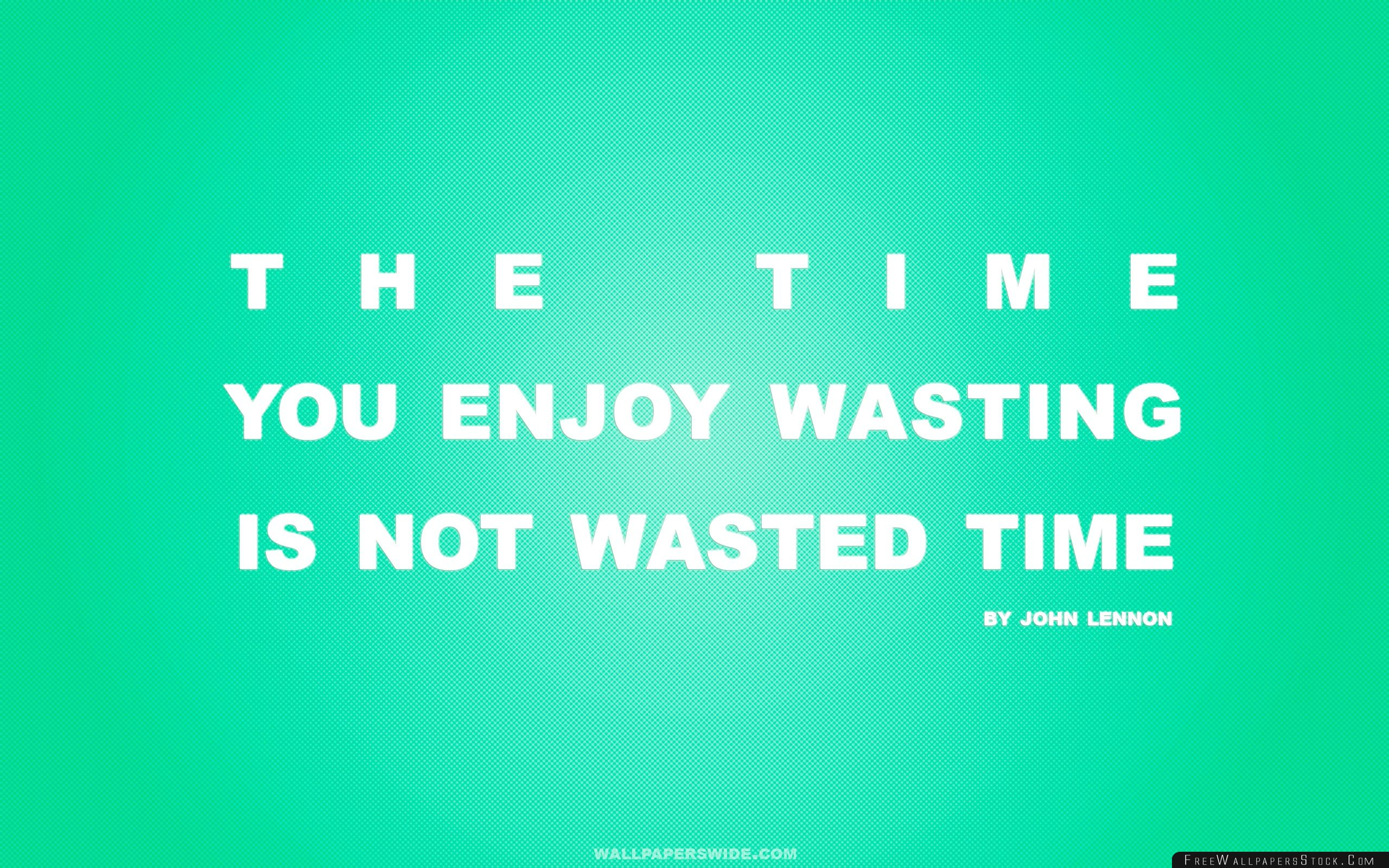 Download Free Wallpaper Time You Enjoy Wasting   Not Wasted Quote Retro Green