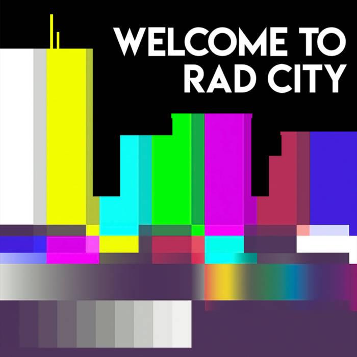 Welcom to Rad City