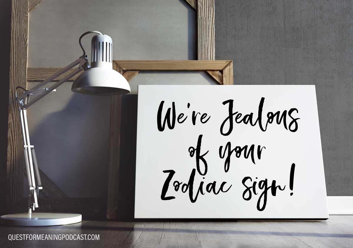Astrology: We're Jealous of Your Zodiac Sign