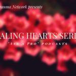 ATN healing hearts podcast series