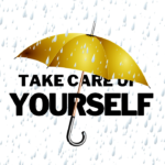 umbrella with Take Care of Yourself written under