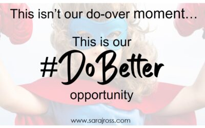 "Replace Your ""Do-Over"" Mindset With A ""Do Better"" One For More Resilience"