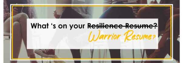 The Power of a Resilience Resume