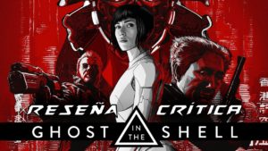 Ghost in the Shell [RESEÑA/ANALISIS]