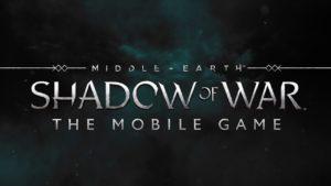 Anuncian Middle-earth: Shadow of War Móvil para Android y iOS