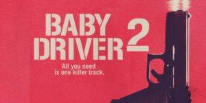 ¿Podríamos ver una secuela de Baby Driver?