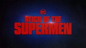 [Trailer] Reing of the Supermen