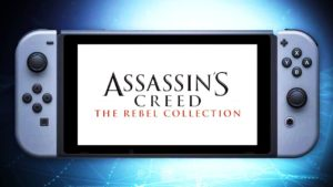 Ubisoft revela Assassin's Creed: The Rebel Collection para Nintendo Switch