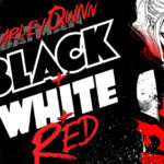 DC Presenta: Harley Quinn: Black + White + Red