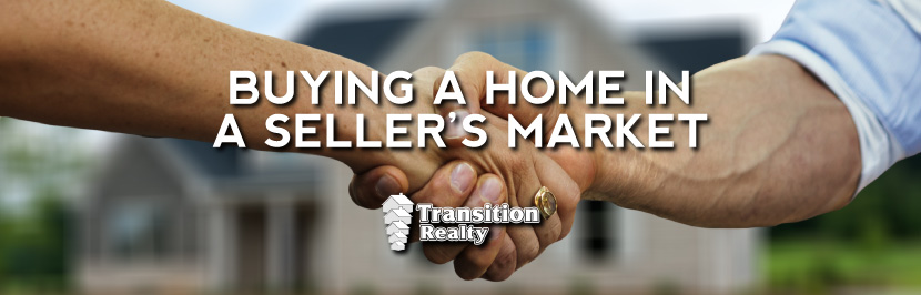 Buying A Home In A Seller's Market