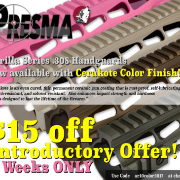 $15 Off Introductory Offer on our new Cerakote Color AR10 .308 Handguards!  Hurry…Expires May 24th 2017.